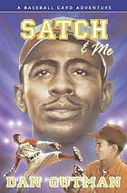 Satch & me : a baseball card adventure