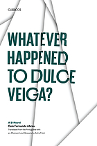 Whatever happened to Dulce Veiga? : a B-novel
