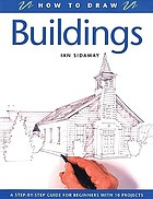 How to draw buildings : a step-by-step guide for beginners with 10 projects