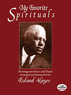 My favorite spirituals : 30 songs for voice and piano
