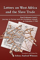 Letters on West Africa and the slave trade Paul Erdmann Isert's journey to Guinea and the Caribbean islands in Columbia (1788)Paul Erdmann Isert's journey to Guinea and the Carribean Islands in Columbis (1788)