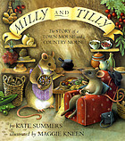 Milly and Tilly : the story of a town mouse and a country mouse