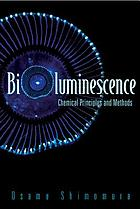 Bioluminescence chemical principles and methods