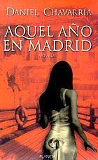 Aquel año en Madrid : Novela