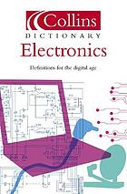 Collins dictionary electronics : definitions for the digital age