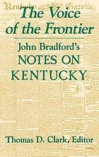The voice of the frontier : John Bradford's Notes on Kentucky