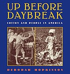 Up before daybreak : cotton and people in America