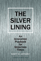 The silver lining : an innovation playbook for uncertain times