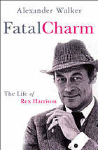 Fatal charm : the life of Rex Harrison