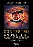 Contested knowledge : social theory today