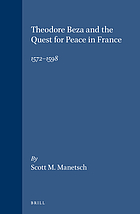 Theodore Beza and the quest for peace in France, 1572-1598