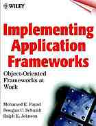 Implementing application frameworks : object-oriented frameworks at work