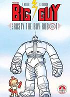 The big guy : and Rusty the boy robot