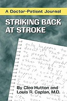 Striking back at stroke : a doctor-patient journal