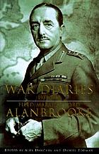 War diaries, 1939-1945 : Field Marshal Lord Alanbrooke