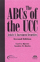 The ABCs of the UCC : Article 8, Investment securities