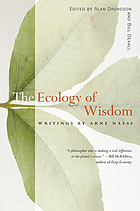 Ecology of wisdom : writings by Arne Naess