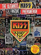 The ultimate Kiss fanzine phenomenon, 1976-2009 : Kiss army world wide