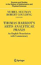 Thomas Harriot's Artis analyticae praxis : an English translation with commentary