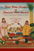 From Betty Crocker to feminist food studies : critical perspectives on women and food
