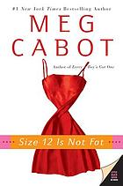Size 12 is not fat : a Heather Wells mystery