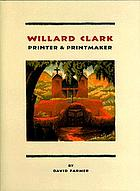 Willard Clark : printer & printmaker