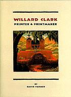Willard Clark : printer & printmaker