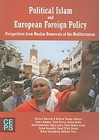 Political Islam and European foreign policy : perspectives from Muslim democrats of the Mediterranean