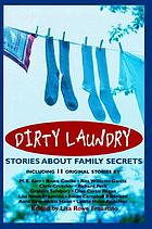 Dirty laundry : stories about family secrets