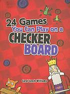 24 games you can play on a checkerboard