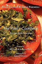 The poet's cookbook : recipes from Tuscany
