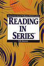 Reading in series : a selection guide to books for children