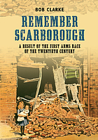 Remember Scarborough : a result of the first arms race of the twentieth century