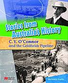 C.Y. O'Connor and the goldfields pipeline