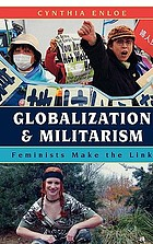 Globalization and militarism : feminists make the link