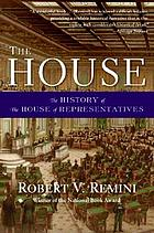 The House : the history of the House of Representatives