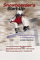 Snowboarder's start-up : a beginner's guide to snowboarding