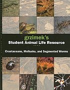 Grzimek's student animal life resource : crustaceans, mollusks, and segmented worms