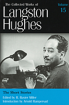 The short storiesThe collected works of Langston HughesThe collected works of Langston Hughes