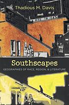 Southscapes geographies of race, region, & literature