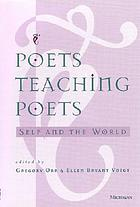 Poets teaching poets : self and the world