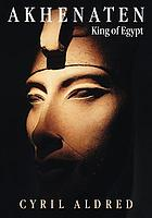 Akhenaten, King of Egypt