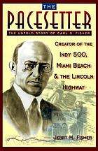 The pacesetter : the untold story of Carl G. Fisher