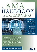 The AMA handbook of e-learning : effective design, implementation, and technology solutions