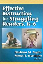 Effective instruction for struggling readers, K-6