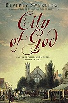 City of god : a novel of passion and wonder in old New York