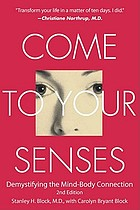 Come to your senses demystifying the mind-body connection