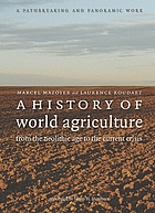 A history of world agriculture : from the neolithic age to the current crisis