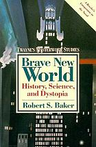 Brave new world : history, science, and dystopia