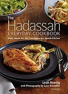 The Hadassah everyday cookbook : daily meals for the contemporary Jewish kitchen